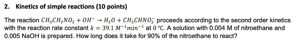 Solved: 2  Kinetics Of Simple Reactions (10 Points) The Re