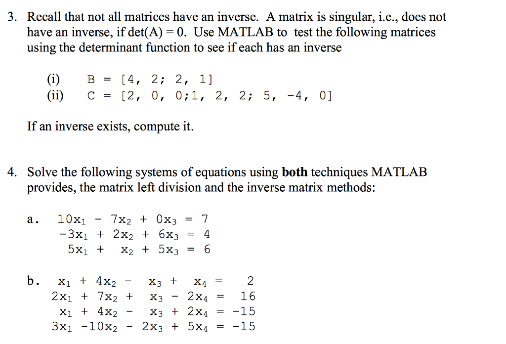Question: 3. Recall that not all matrices have an inverse ...