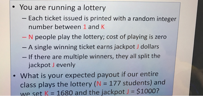 Solved:   You Are Running A Lottery Each Ticket Issued Is