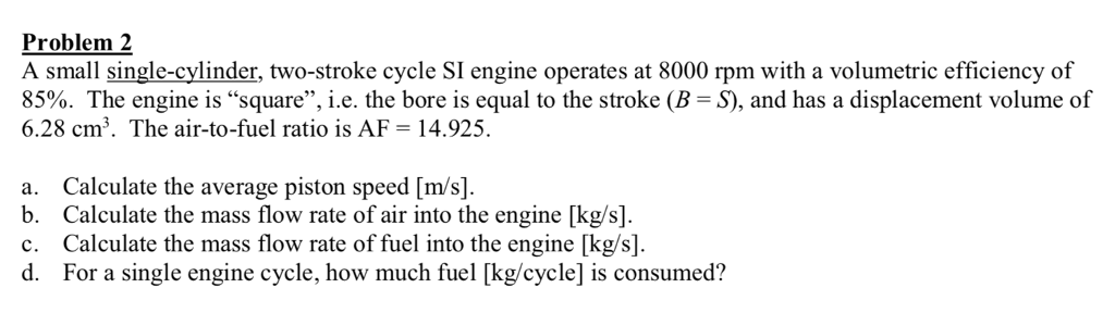 Problem 2 A Small Single Cylinder Two Stroke Cycle SI Engine Operates At