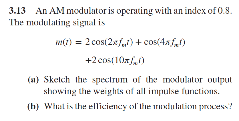 Solved: 3 13 An AM Modulator Is Operating With An Index Of