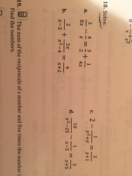 18. Solve: 2 8x x 2 4x 10 d. 2 3 幽The sum of the reciprocals of a number and five times the number i Find the numbers. 19,