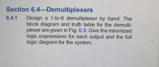 question: section 6 4-demultiplexers 6 4 1 design a 1-to-8 demultiplexer by  hand  the block diagram and tru
