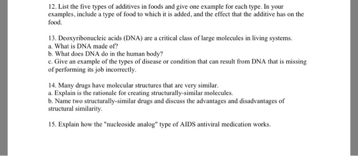 b426a7aa67c54 Answer Questions 12 -15 completely. 12. List the five types of additives in  foods and give one example for each