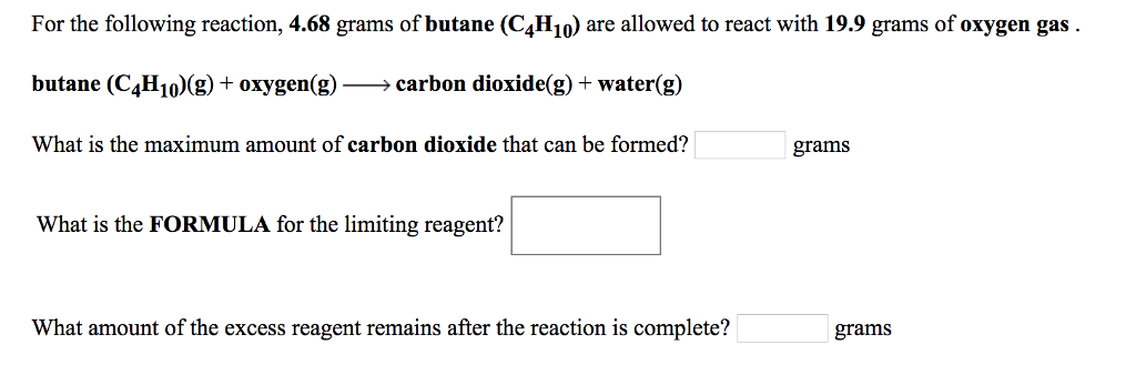 Solved For The Following Reaction 468 Grams Of Butane