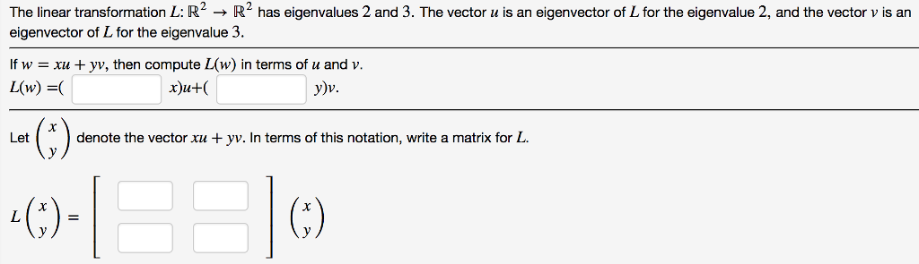 Solved: The Linear Transformation L: R2R Has Eigenvalues 2