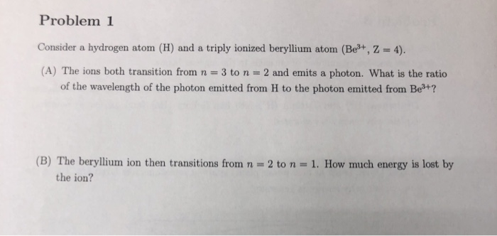 Solved: Problem 1 Consider A Hydrogen Atom (H) And A Tripl