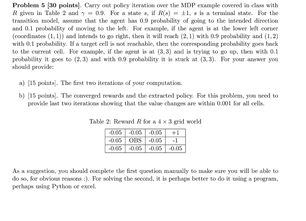 c445de83919b Problem 5  30 points . Carry out policy iteration over the MDP example  covered
