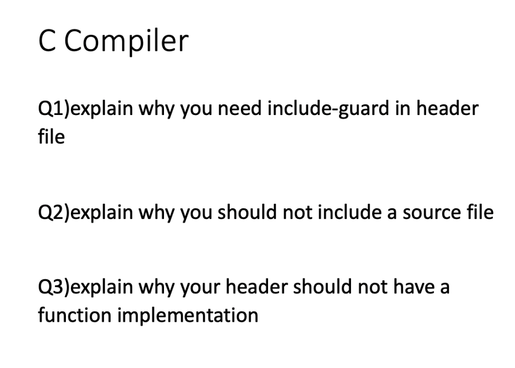 Why Press Shouldnt Be Your Source For >> C Compiler Q1 Explain Why You Need Include Guard I