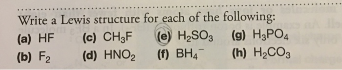write a lewis structure for each of the following: (a) hf (c