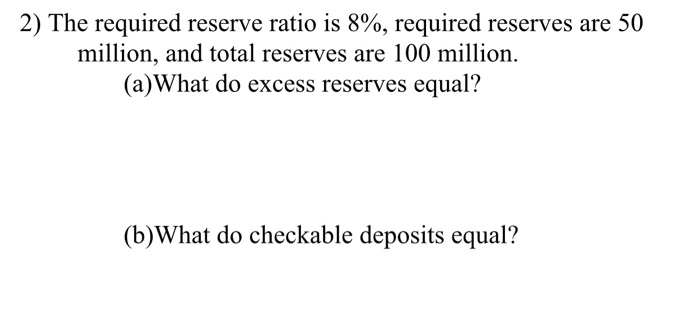 Solved 2 the required reseral reaiois reguined reserves 2 the required reseral reaiois reguined reserves are 50 million and total reserves are publicscrutiny Image collections