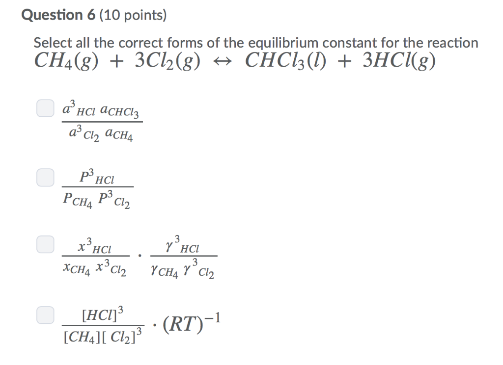196154bd58f2 Question 6 (10 points) Select all the correct forms of the equilibrium  constant for