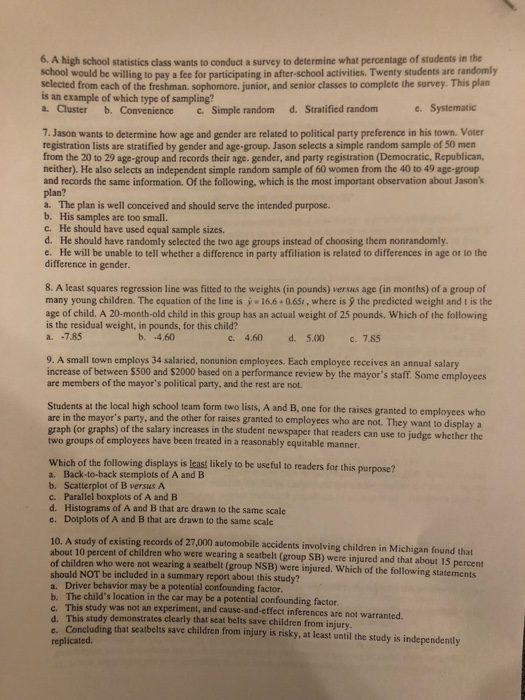 Solved: 6  A High School Statistics Class Wants To Conduct