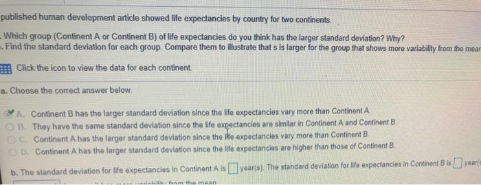 published human development article showed life expectancies by country for two continents. Which group (Continent A or Conti