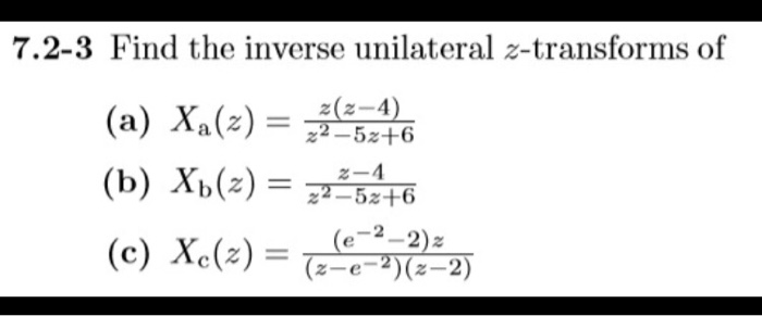 7.2-3 Find the inverse unilateral z-transforms of z(2-4 (e 2-2) 2-e