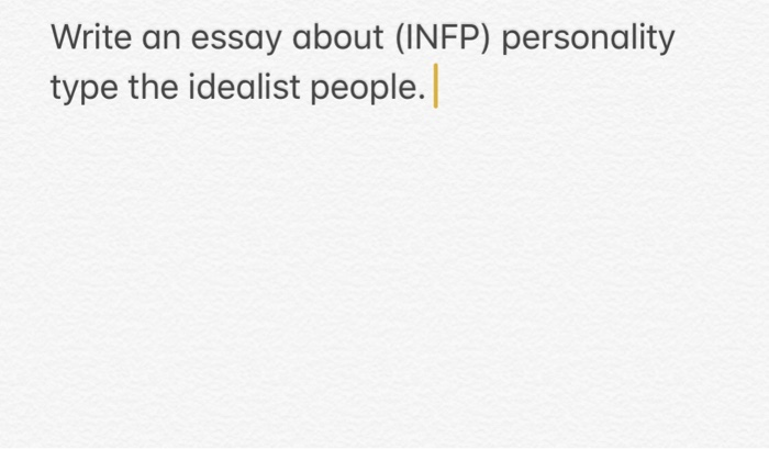 Example Of An Essay Proposal Write An Essay About Infp Personality Type The Idealist People Essays On Health Care also A Level English Essay Solved Write An Essay About Infp Personality Type The I  Essay Paper Topics