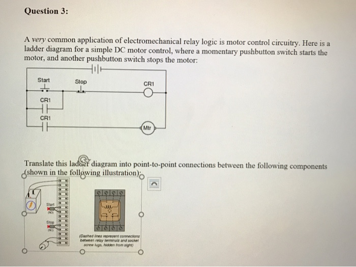 question 3: a very common application of electromechanical relay logic is  motor control circuitry