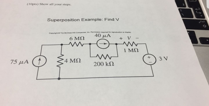 (10pts) Show all your steps. Superposition Example: Find V Copyright o The 40,LA 6M12 1 ?? 200 k?