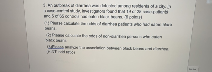 Solved: 3  An Outbreak Of Diarrhea Was Detected Among Resi