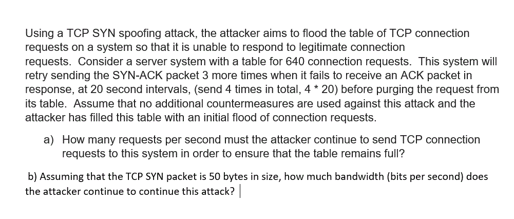 Using A TCP SYN Spoofing Attack, The Attacker Aims