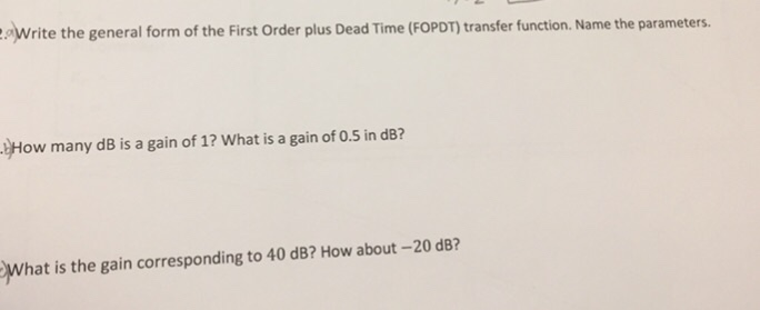 question write the general form of the first order plus dead time fopdt transfer function name the para
