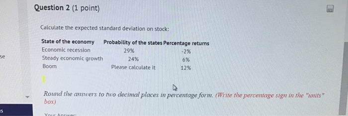Solved Calculate The Expected Standard Deviation On Stock