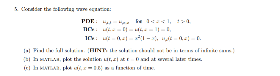 Solved: 5  Consider The Following Wave Equation PDE: BCs