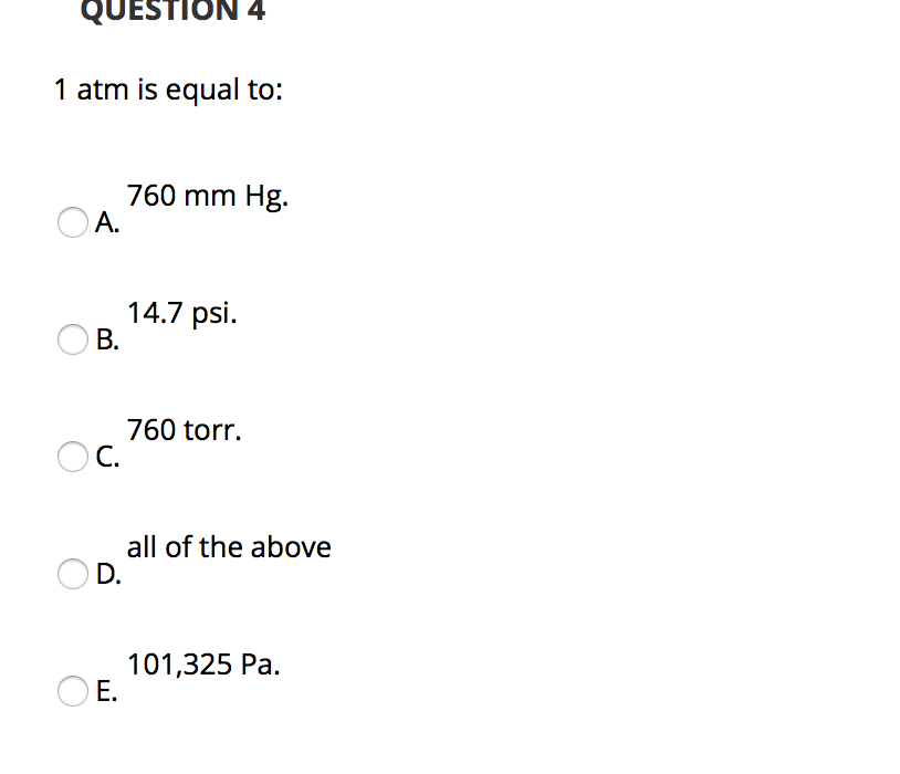 Solved Question 4 1 Atm Is Equal To 760 Mm Hg Oa 14 7 Chegg Com