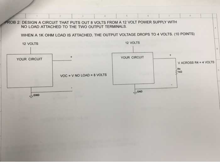 Solved Design A Circuit That Puts Out 8 Volts From A 12 V