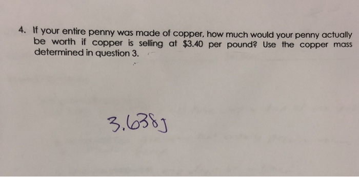 Solved: F Your Entire Penny Was Made Of Copper, How Much W