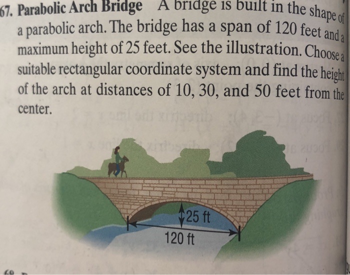 Solved: 67  Parabolic Arch Bridge A Bridge Is Built In The