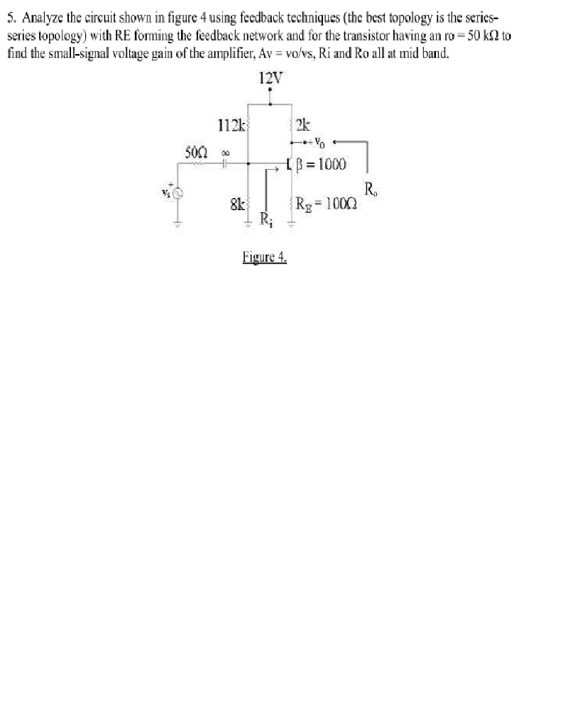 Solved 5 Analyze The Circuit Shown In Figure 4 Using Fee As Fig This Can Be A Voltage Signal Feedback Techniques Best Topology