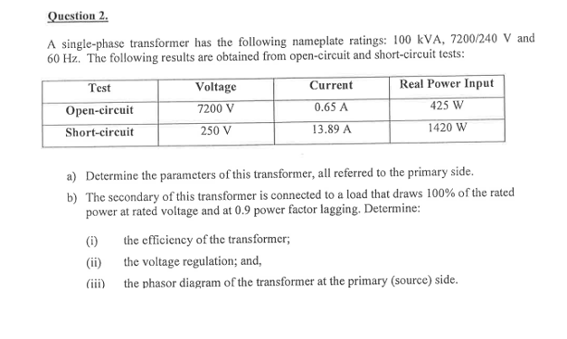 question 2 a single-phase transformer has the following nameplate ratings:  100 kva,