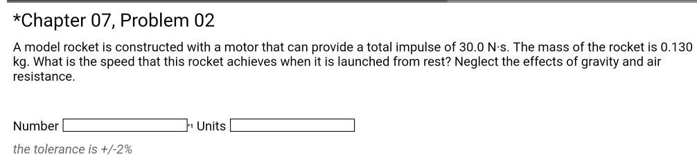 *Chapter 07, Problem 02 A model rocket is constructed with a motor that can