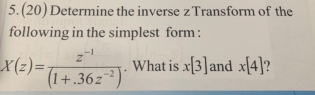 simplest form 5/20  Solved: 8.(8) Determine The Inverse Z Transform Of The Fo ...