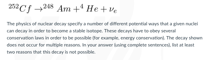Solved: 252Cf-248 Am +4 Heve The Physics Of Nuclear Decay