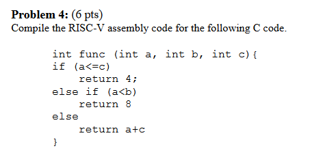 Problem 4:(6pts) Compile The RISC-V Assembly Code
