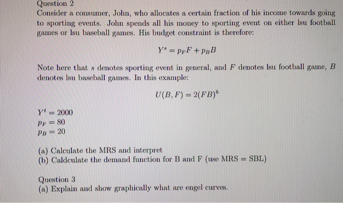 Solved: Question2 Consider A Consumer, John, Who Allocates