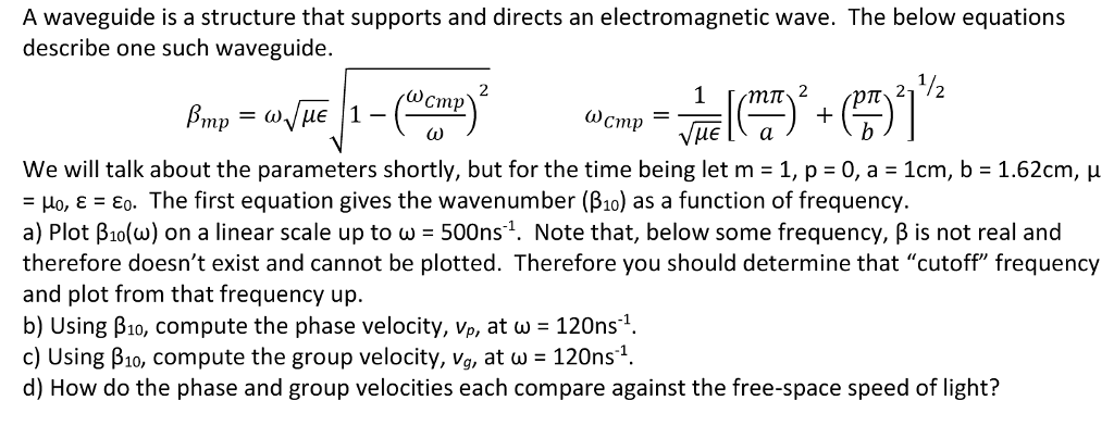 Solved: A Waveguide Is A Structure That Supports And Direc