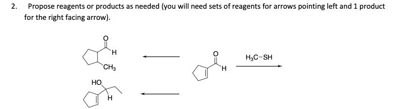 Solved: 2  Propose Reagents Or Products As Needed (you Wil