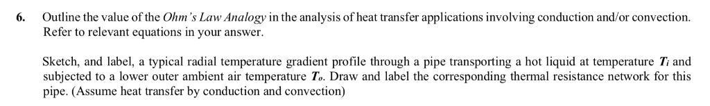 6. Outline the value of the Ohms Law Analogy in the analysis of heat transfer applications involving conduction and/or conve
