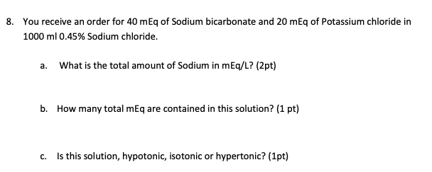 8  You Receive An Order For 40 MEq Of Sodium Bicar