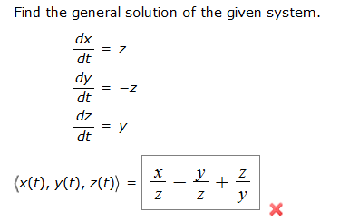 Find the general solution of the given system. dx