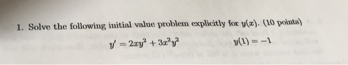 1. solve the following initial value problem explicitly for vla) points) y(1) -1