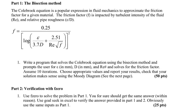 Solved please type up the code and use matlab language y part 1 the bisection method the colebrook equation is a popular expression in fluid mechanics ccuart Choice Image