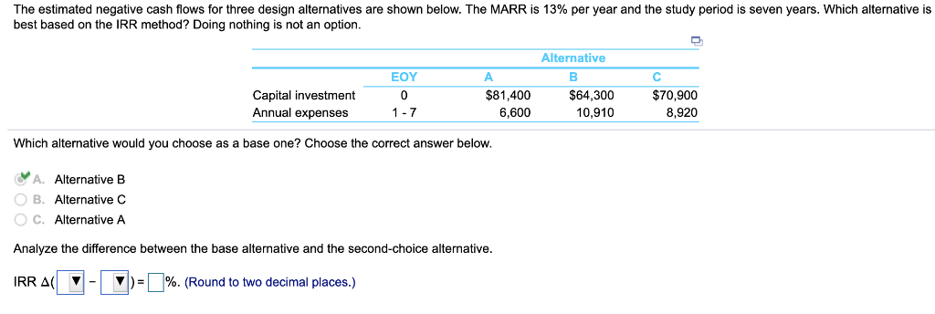 Solved: The Estimated Negative Cash Flows For Three Design