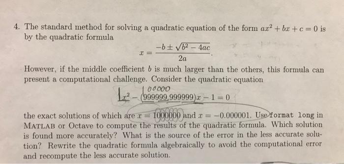 Solved 4 The Standard Method For Solving A Quadratic Equ
