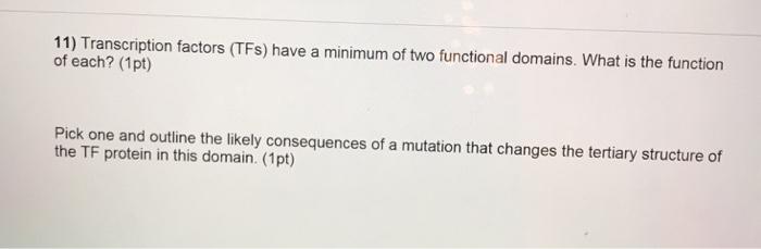 Solved: 11) Transcription Factors (TFs) Have A Minimum Of