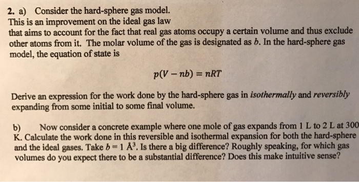 Solved: 2. A) Consider The Hard-sphere Gas Model. This Is ...