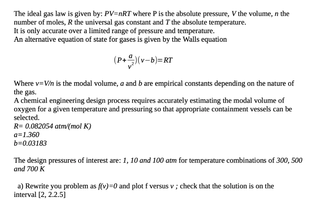 Solved: The Ideal Gas Law Is Given By: PV-nRT Where P Is T ...